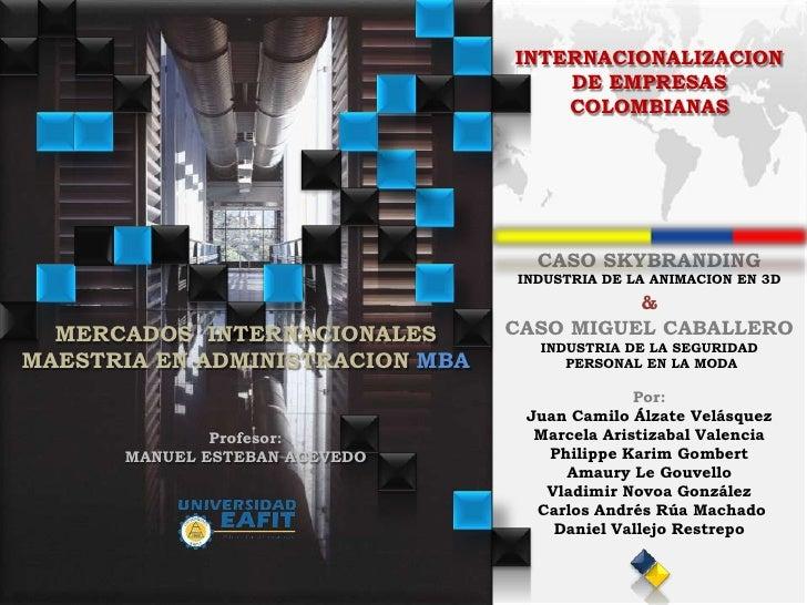INTERNACIONALIZACION                                      DE EMPRESAS                                      COLOMBIANAS    ...