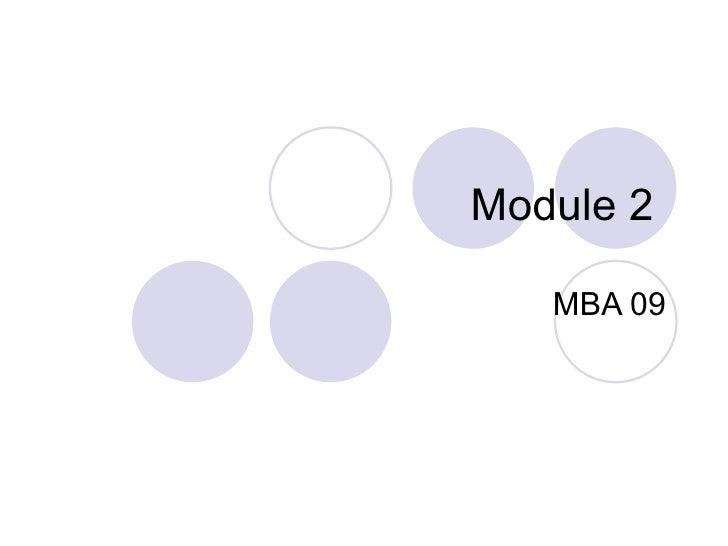 Module 2   MBA 09
