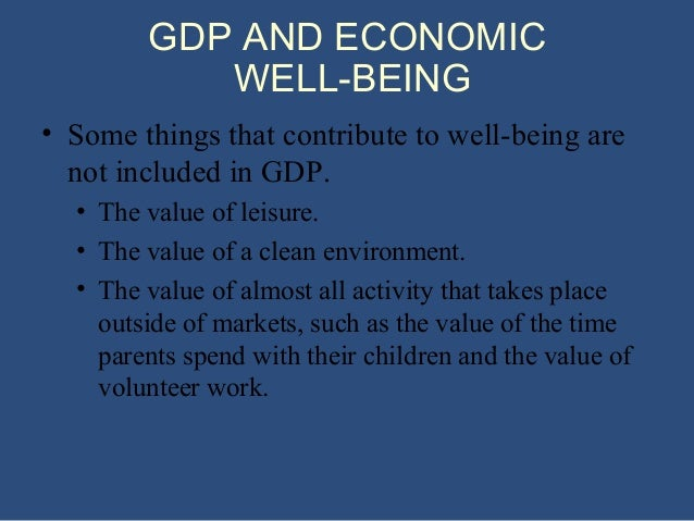 things not included in gdp Why gdp is not a perfect measure of well being print reference  importance of voluntary work done by family members or unpaid helpers which not included in gdp.