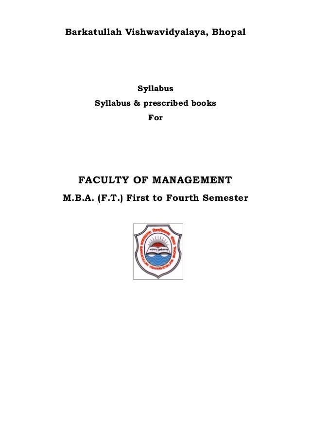 Barkatullah Vishwavidyalaya, BhopalSyllabusSyllabus & prescribed booksForFACULTY OF MANAGEMENTM.B.A. (F.T.) First to Fourt...