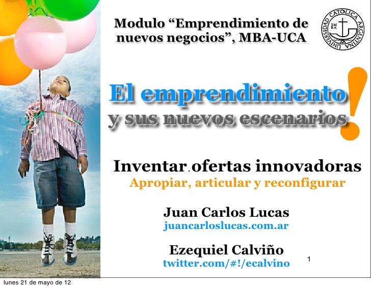 """Modulo """"Emprendimiento de                         nuevos negocios"""", MBA-UCA                         El emprendimiento     ..."""