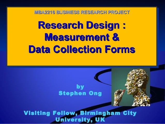 Research Design :Research Design : Measurement &Measurement & Data Collection FormsData Collection Forms Research Design :...
