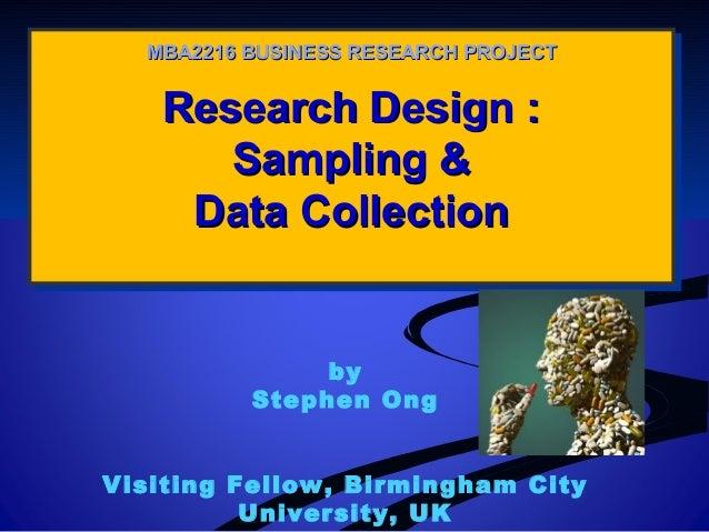 Research Design :Research Design : Sampling &Sampling & Data CollectionData Collection Research Design :Research Design : ...