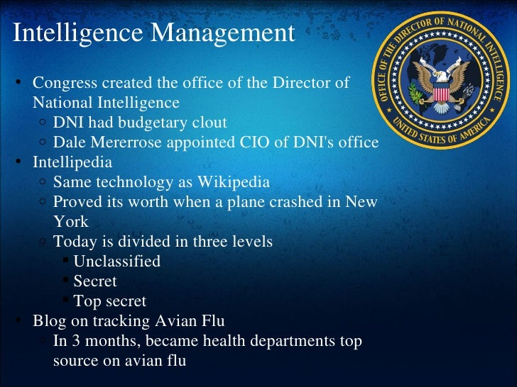 Intelligence Management <ul><ul><li>Congress created the office of the Director of National Intelligence  </li></ul></ul><...