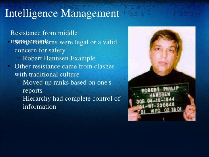 Intelligence Management <ul><ul><li>Some concerns were legal or a valid concern for safety </li></ul></ul><ul><ul><ul><li>...