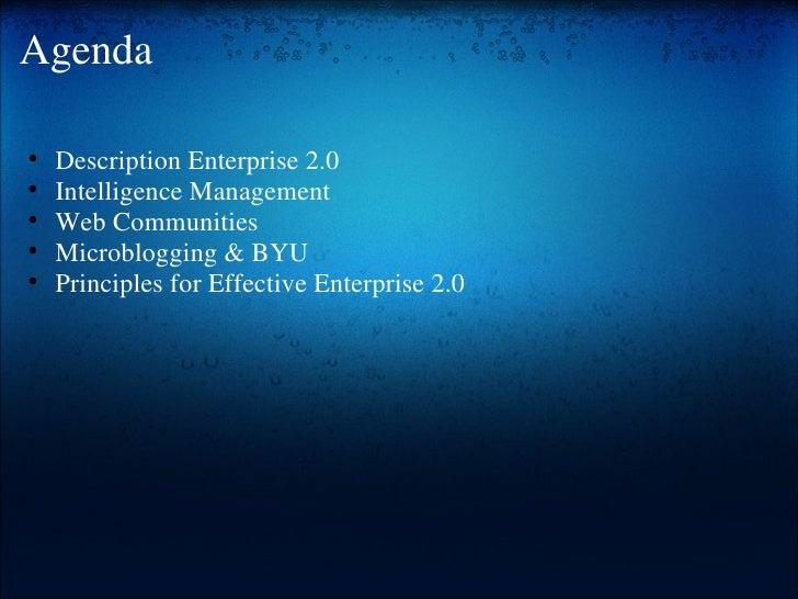 Agenda <ul><ul><li>Description Enterprise 2.0 </li></ul></ul><ul><ul><li>Intelligence Management </li></ul></ul><ul><ul><l...