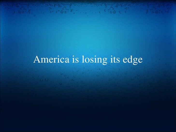 America is losing its edge