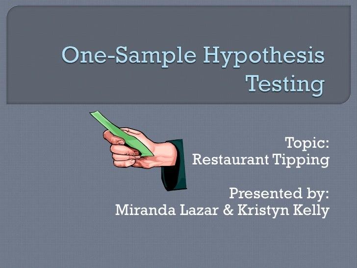 Topic: Restaurant Tipping Presented by: Miranda Lazar & Kristyn Kelly