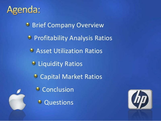 financial analysis and ratio analysis of apple hp and dell Financial statement analysis and ratio analysis dell way dell have competitive advantage over hp and apple on the basis on the ife matrix¶s.