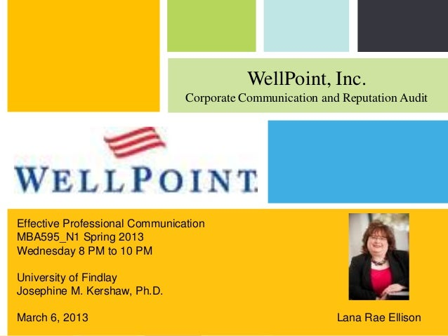 WellPoint, Inc.                                Corporate Communication and Reputation AuditEffective Professional Communic...