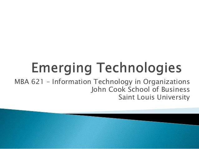 MBA 621 – Information Technology in Organizations John Cook School of Business Saint Louis University