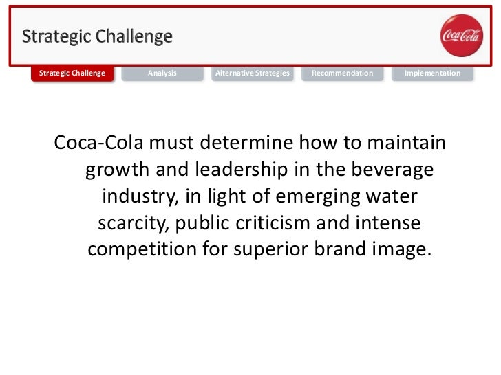 strategic alternatives and scenarios coca cola company The coca-cola company recently announced that it had entered into a binding agreement to acquire initial minority equity shareholding in chi ltd a nigeria based leading dairy and juice company.