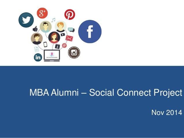 MBA Alumni – Social Connect Project  Nov 2014