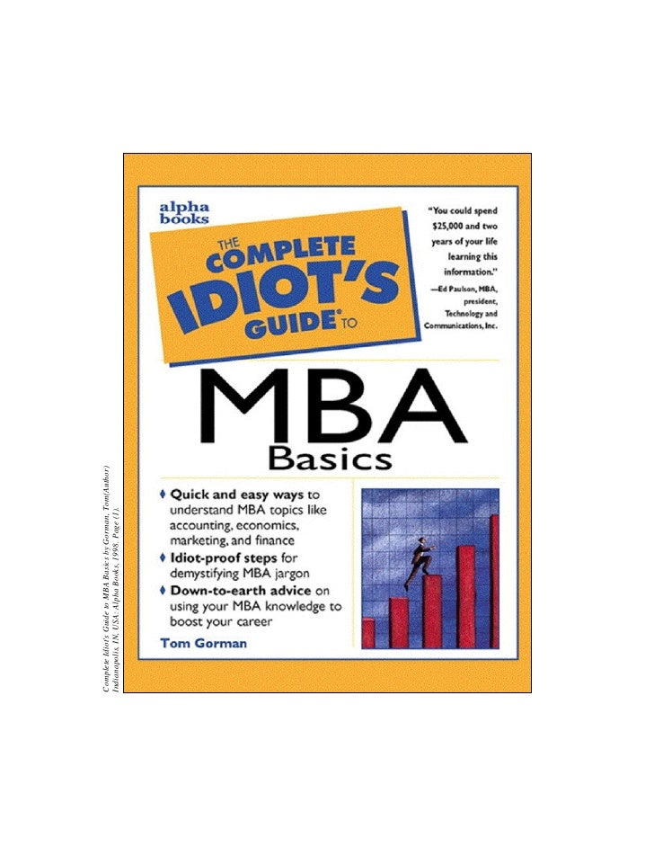 Complete Idiot's Guide to MBA Basics by Gorman, Tom(Author) Indianapolis, IN, USA: Alpha Books, 1998. Page (1).