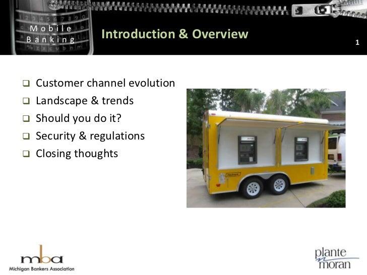 Introduction & Overview<br />Customer channel evolution<br />Landscape & trends<br />Should you do it?<br />Security & reg...