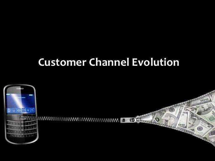 Customer Channel Evolution<br />