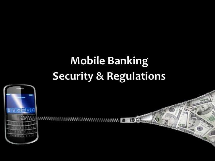 Mobile Banking <br />Security & Regulations<br />