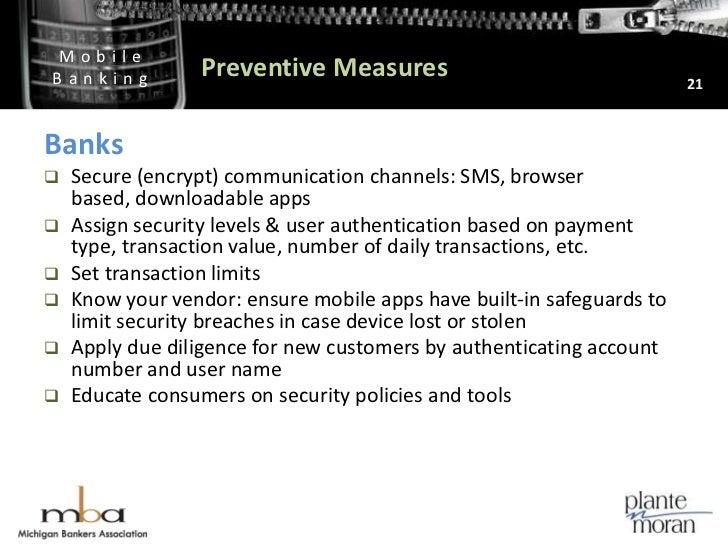Preventive Measures<br />21<br />Banks<br />Secure (encrypt) communication channels: SMS, browser based, downloadable apps...