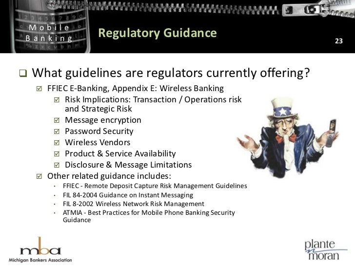 Regulatory Guidance<br />23<br />What guidelines are regulators currently offering?<br /><ul><li>FFIEC E-Banking, Appendix...