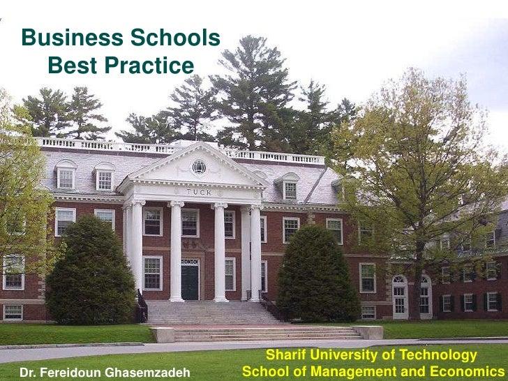 Business Schools   Best Practice                                    Sharif University of Technology Dr. Fereidoun Ghasemza...