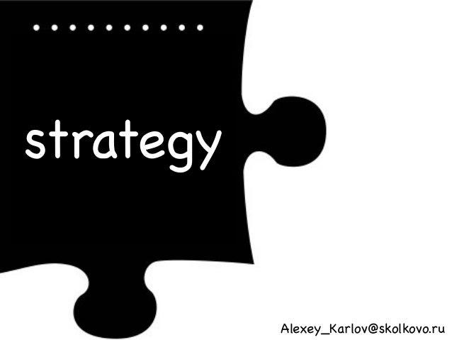 strategy Alexey_Karlov@skolkovo.ru