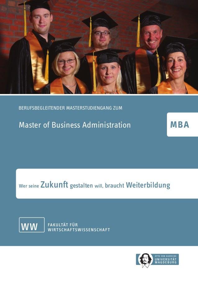 BERUFSBEGLEITENDER MASTERSTUDIENGANG ZUM Master of Business Administration Wer seine Zukunft gestalten will, braucht Weite...
