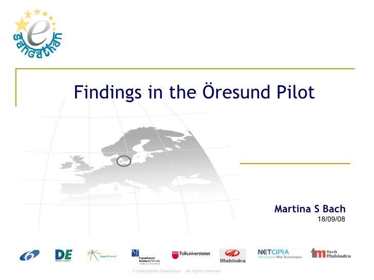 Findings in the Öresund Pilot  04/06/09 Martina S Bach