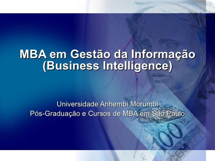 MBA em Gestão da Informação (Business Intelligence) Universidade Anhembi Morumbi Pós-Graduação e Cursos de MBA em São Paulo