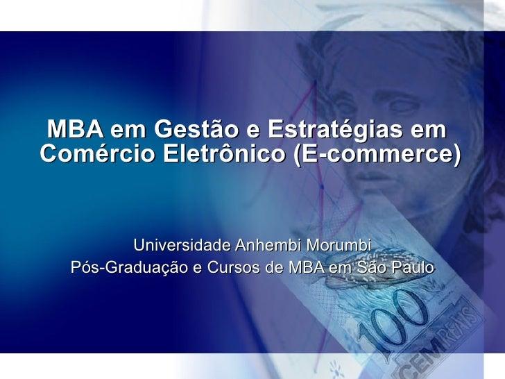 MBA em Gestão e Estratégias em  Comércio Eletrônico (E-commerce) Universidade Anhembi Morumbi Pós-Graduação e Cursos de MB...