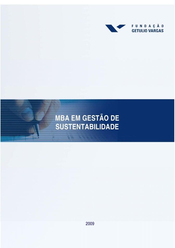 MBA EM GESTÃO DE SUSTENTABILIDADE            2009