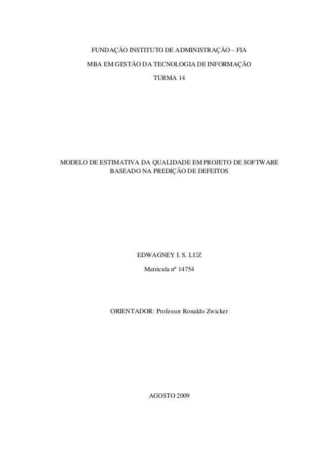 FUNDAÇÃO INSTITUTO DE ADMINISTRAÇÃO – FIA      MBA EM GESTÃO DA TECNOLOGIA DE INFORMAÇÃO                          TURMA 14...