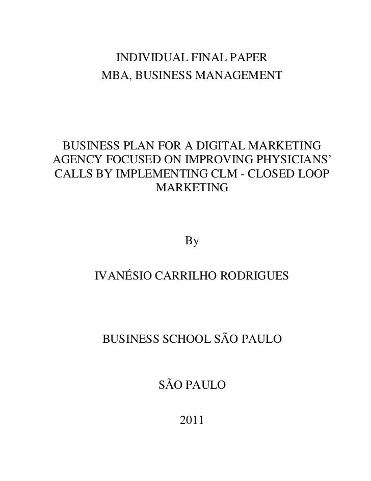 INDIVIDUAL FINAL PAPER      MBA, BUSINESS MANAGEMENT BUSINESS PLAN FOR A DIGITAL MARKETINGAGENCY FOCUSED ON IMPROVING PHYS...