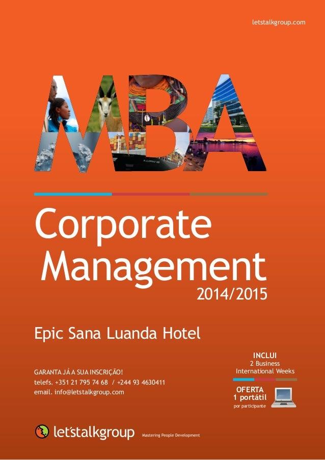 letstalkgroup.com Corporate Management2014/2015 Epic Sana Luanda Hotel Garanta já a sua inscrição! telefs. +351 21 795 74 ...