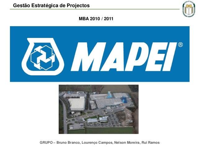 Gestão Estratégica de Projectos MBA 2010 / 2011  GRUPO – Bruno Branco, Lourenço Campos, Nelson Moreira, Rui Ramos