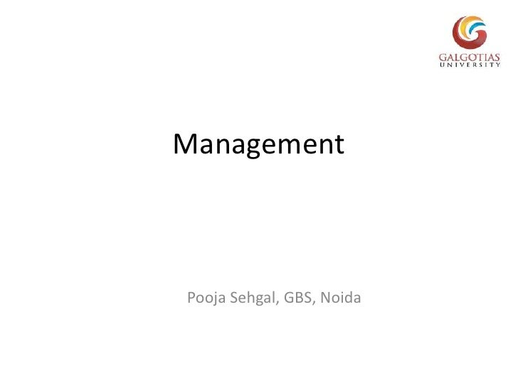 Management<br />PoojaSehgal, GBS, Noida<br />