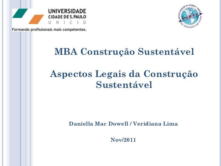 MBA Construção SustentávelAspectos Legais da Construção         Sustentável   Daniella Mac Dowell / Veridiana Lima        ...