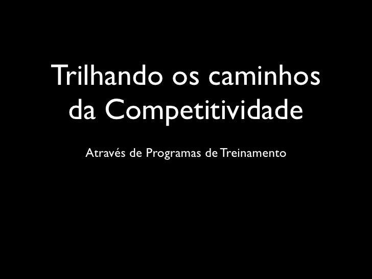Trilhando os caminhos  da Competitividade   Através de Programas de Treinamento