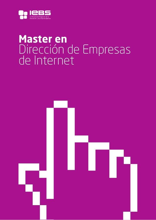 1 Master en Dirección de Empresas de Internet La Escuela de Negocios de la Innovación y los emprendedores