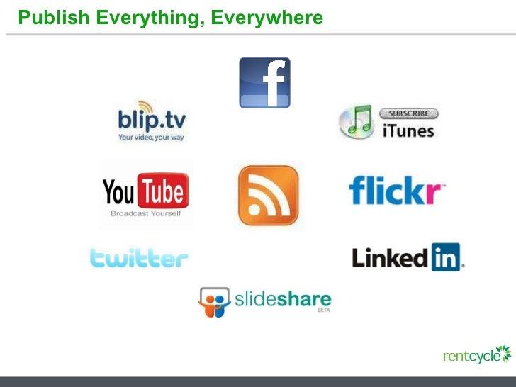 Publish Everything, Everywhere