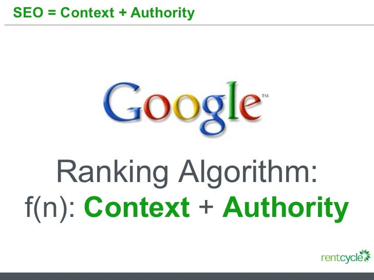 SEO = Context + Authority Ranking Algorithm: f(n):  Context   +  Authority