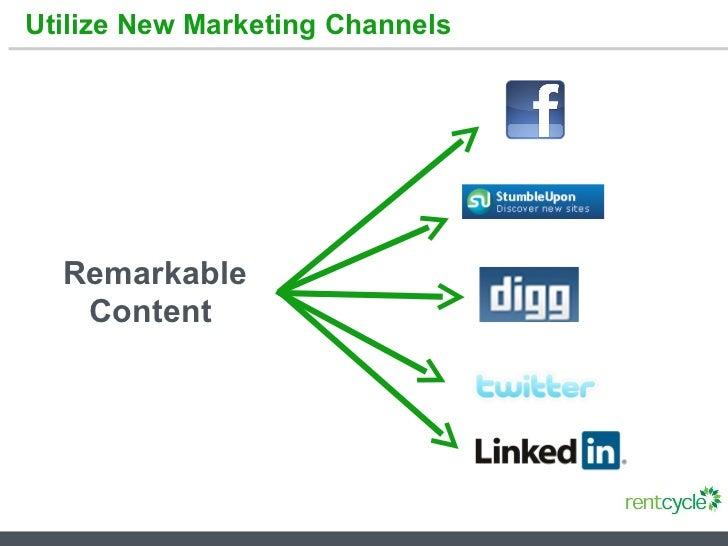 Utilize New Marketing Channels Remarkable Content