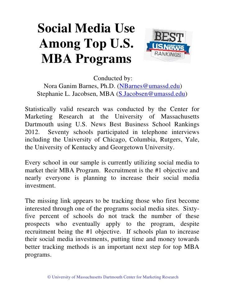 Social Media Use    Among Top U.S.    MBA Programs                        Conducted by:      Nora Ganim Barnes, Ph.D. (NBa...