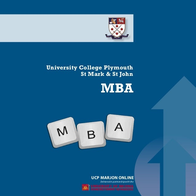  Delivered in partnership with the University College Plymouth St Mark & St John MBA UCP MARJON ONLINE
