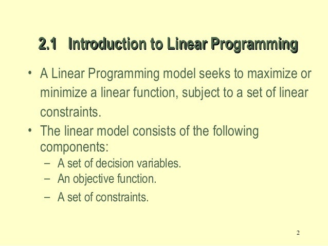 mba what is a linear programming Integer programming 9 the linear-programming models that have been discussed thus far all have beencontinuous, in the sense that decision variables are allowed to be.