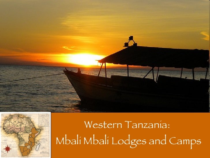 Western Tanzania:  Mbali Mbali Lodges and Camps