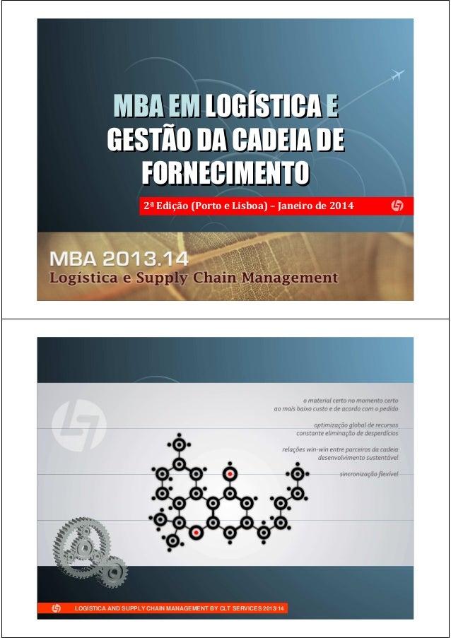 LOGÍSTICA AND SUPPLY CHAIN MANAGEMENT BY CLT SERVICES 2013/14 MBA EM LOGÍSTICA E GESTÃO DA CADEIA DE FORNECIMENTO MBA EM L...