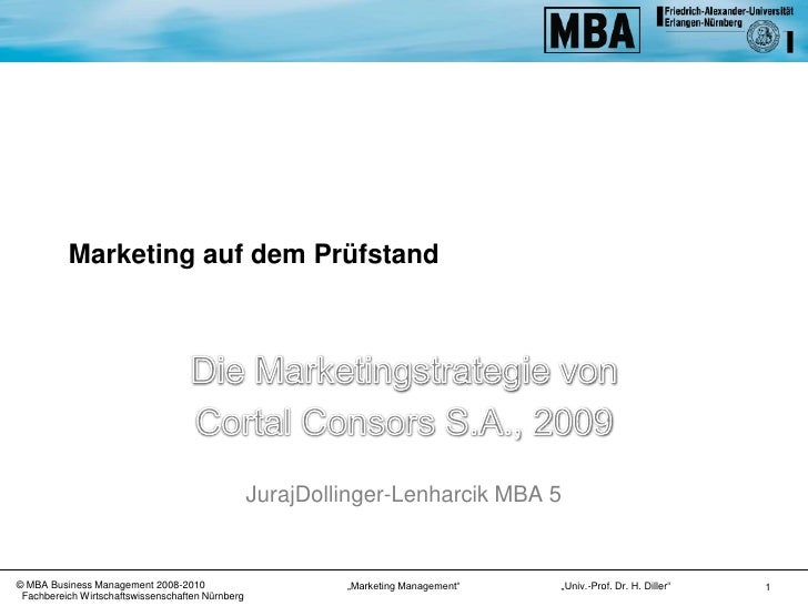 Marketing auf dem Prüfstand<br />Die Marketingstrategie von <br />Cortal Consors S.A., 2009<br />Juraj<br />Dollinger<br /...