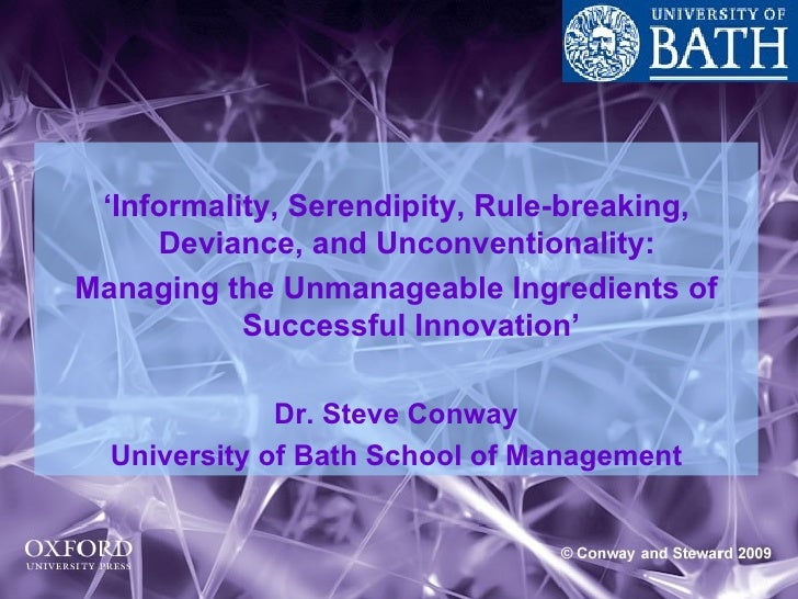 ' Informality, Serendipity, Rule-breaking, Deviance, and Unconventionality:  Managing the Unmanageable Ingredients of Succ...