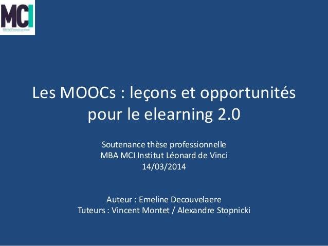 Les MOOCs : leçons et opportunités pour le elearning 2.0 Soutenance thèse professionnelle MBA MCI Institut Léonard de Vinc...