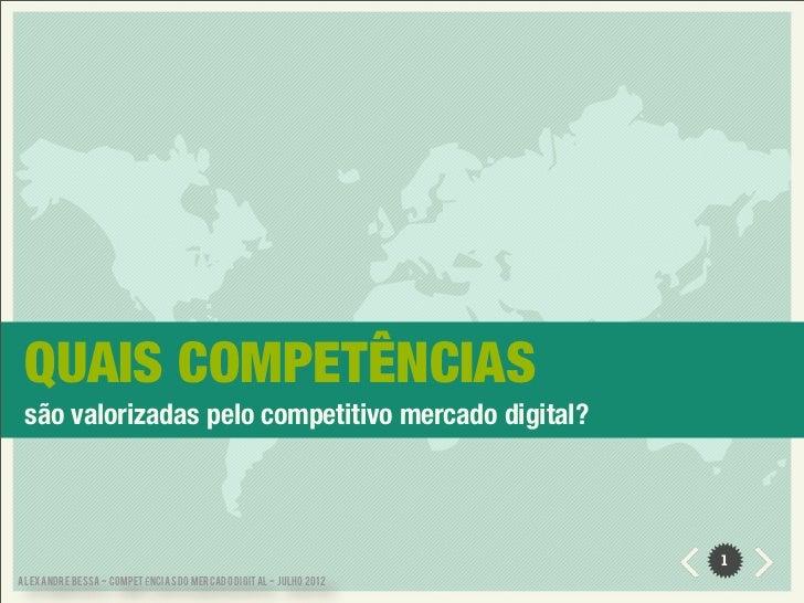QUAIS COMPETÊNCIAS são valorizadas pelo competitivo mercado digital?                                                      ...